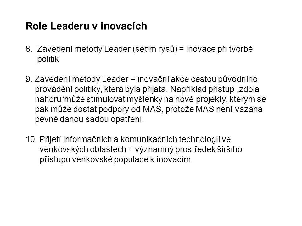 Role Leaderu v inovacích 8. Zavedení metody Leader (sedm rysů) = inovace při tvorbě politik 9.