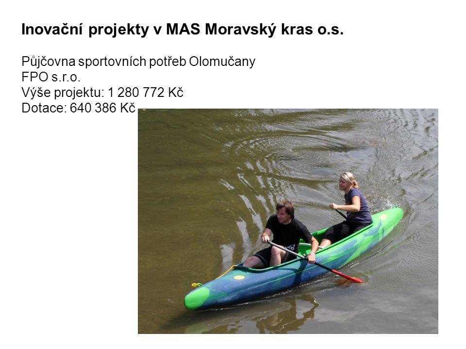 Inovační projekty v MAS Moravský kras o.s. Půjčovna sportovních potřeb Olomučany FPO s.r.o.