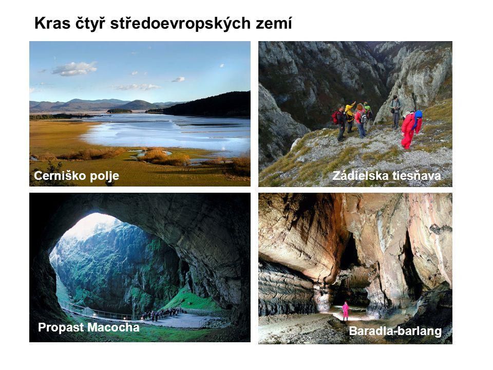 Kras čtyř středoevropských zemí Cerniško poljeZádielska tiesňava Propast Macocha Baradla-barlang