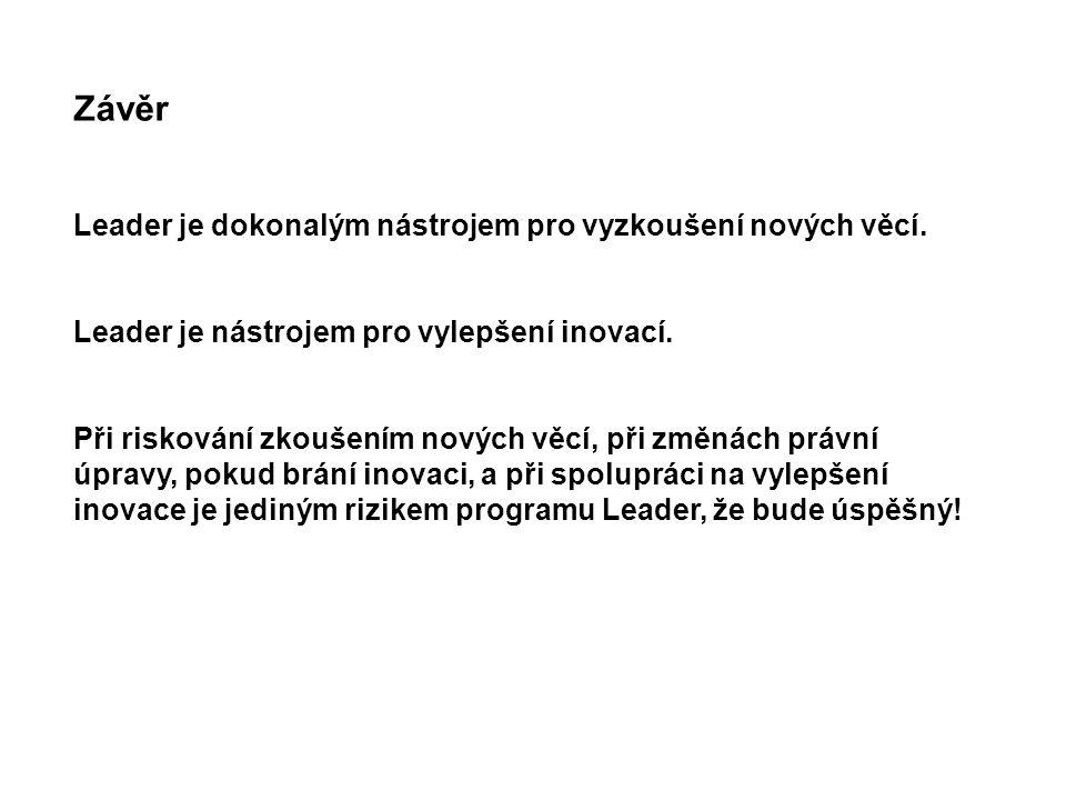 Závěr Leader je dokonalým nástrojem pro vyzkoušení nových věcí.