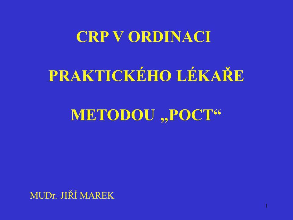 "1 CRP V ORDINACI PRAKTICKÉHO LÉKAŘE METODOU ""POCT"" MUDr. JIŘÍ MAREK"