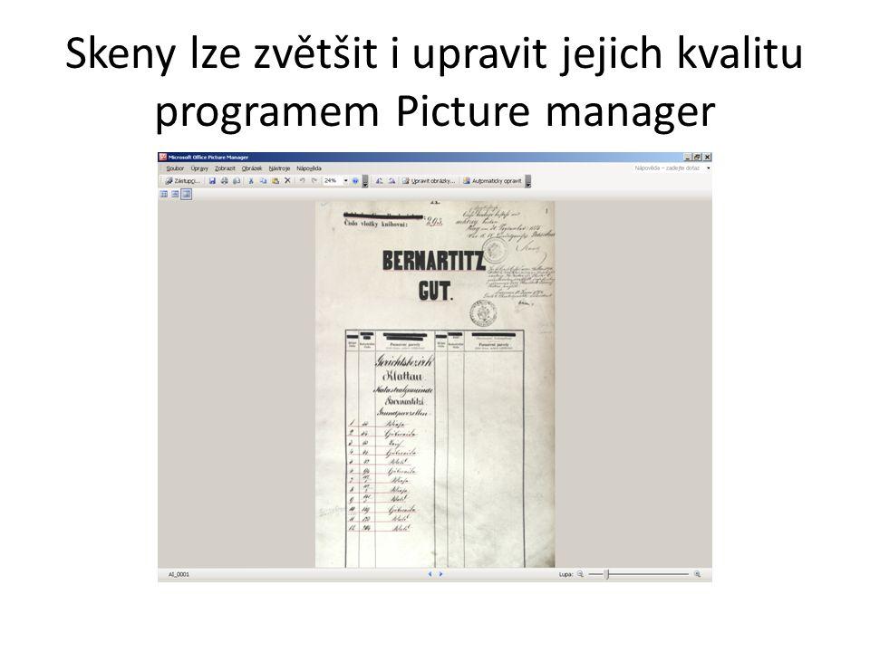 Skeny lze zvětšit i upravit jejich kvalitu programem Picture manager