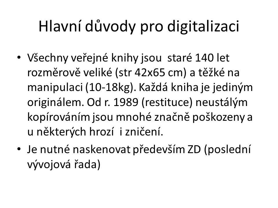 Hlavní důvody pro digitalizaci • Všechny veřejné knihy jsou staré 140 let rozměrově veliké (str 42x65 cm) a těžké na manipulaci (10-18kg). Každá kniha