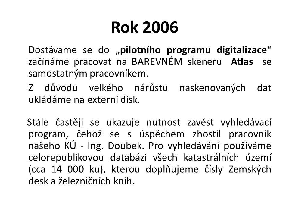 """Rok 2006 Dostávame se do """"pilotního programu digitalizace"""" začínáme pracovat na BAREVNÉM skeneru Atlas se samostatným pracovníkem. Z důvodu velkého ná"""