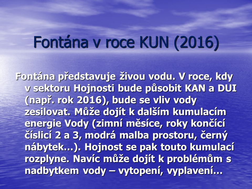 Fontána v roce KUN (2016) Fontána představuje živou vodu.