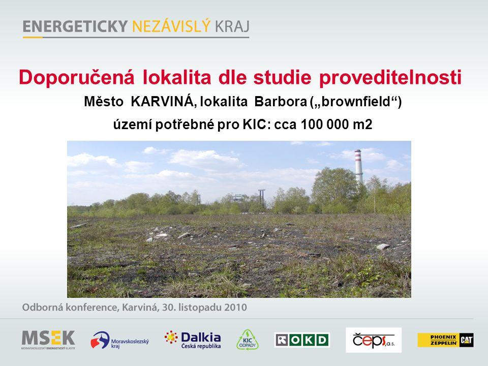 """Doporučená lokalita dle studie proveditelnosti Město KARVINÁ, lokalita Barbora (""""brownfield"""") území potřebné pro KIC: cca 100 000 m2"""