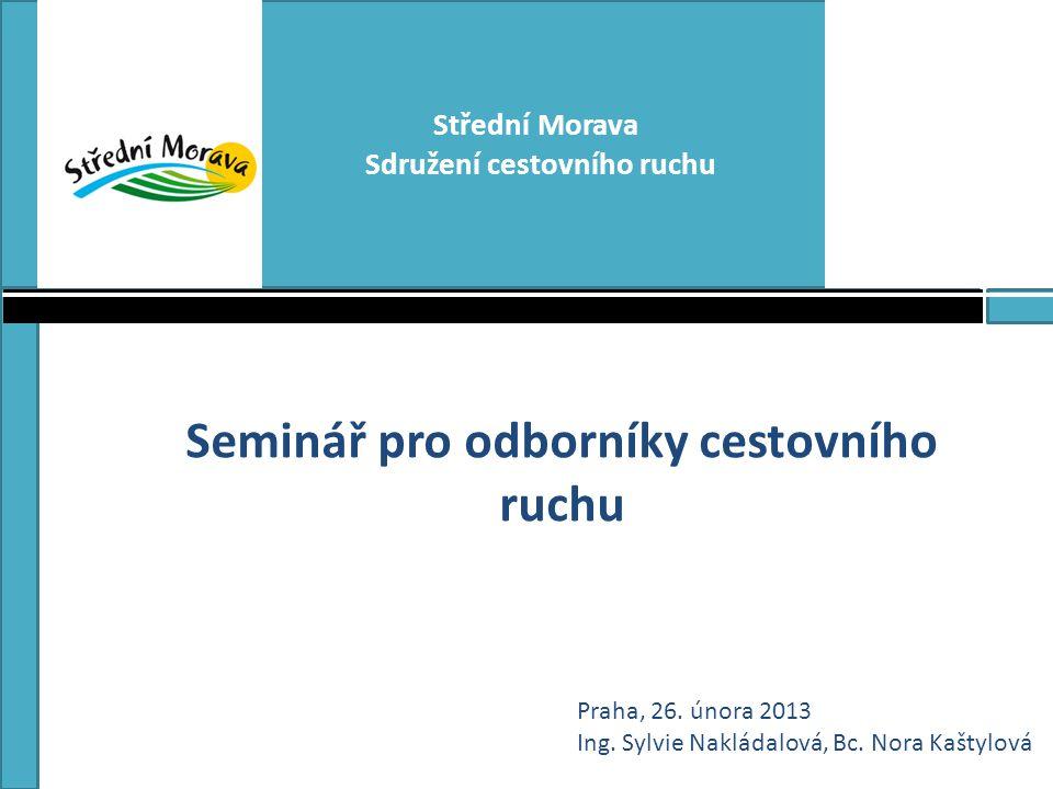 Seminář pro odborníky cestovního ruchu Praha, 26.února 2013 Ing.