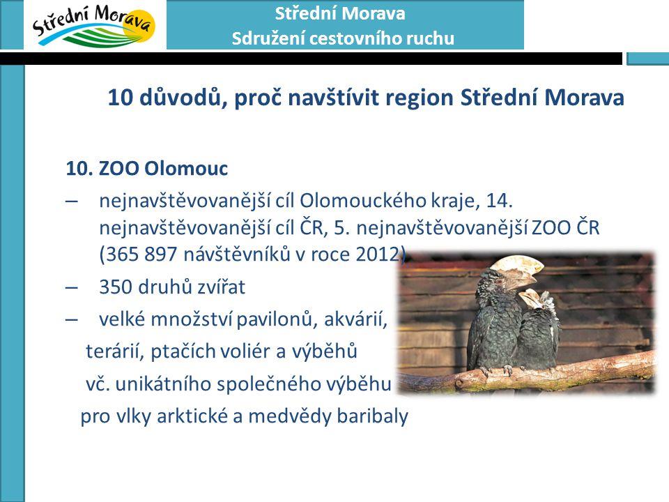 Střední Morava Sdružení cestovního ruchu 10 důvodů, proč navštívit region Střední Morava 10.ZOO Olomouc – nejnavštěvovanější cíl Olomouckého kraje, 14.