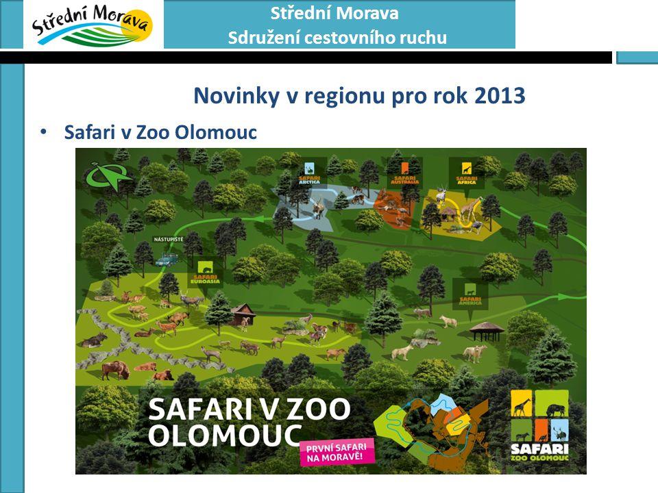 Střední Morava Sdružení cestovního ruchu Novinky v regionu pro rok 2013 • Safari v Zoo Olomouc • Realizace v období: 2012 – 2016