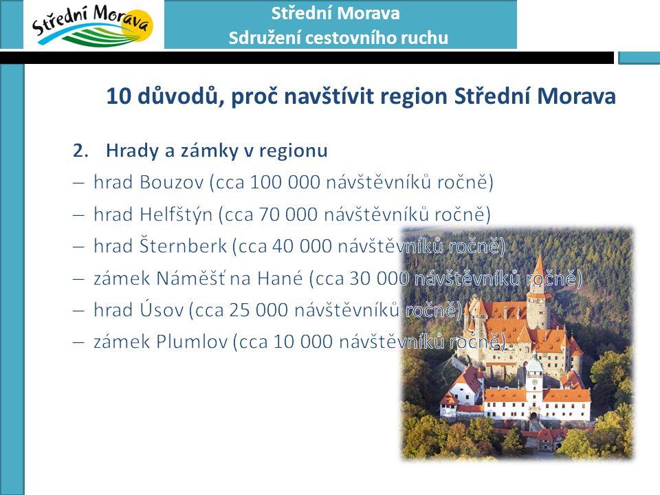 Střední Morava Sdružení cestovního ruchu 10 důvodů, proč navštívit region Střední Morava