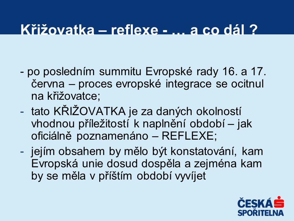 Křižovatka – reflexe - … a co dál . - po posledním summitu Evropské rady 16.