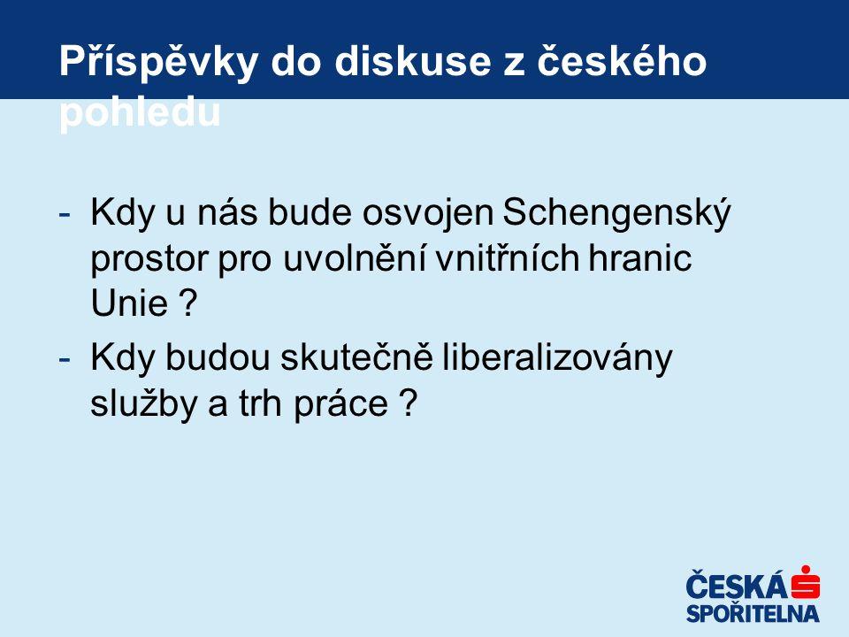 Příspěvky do diskuse z českého pohledu -Kdy u nás bude osvojen Schengenský prostor pro uvolnění vnitřních hranic Unie .