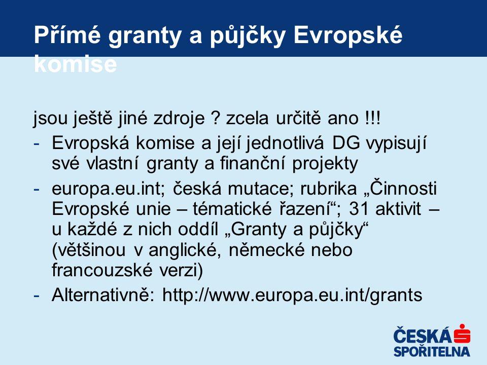 Přímé granty a půjčky Evropské komise jsou ještě jiné zdroje .