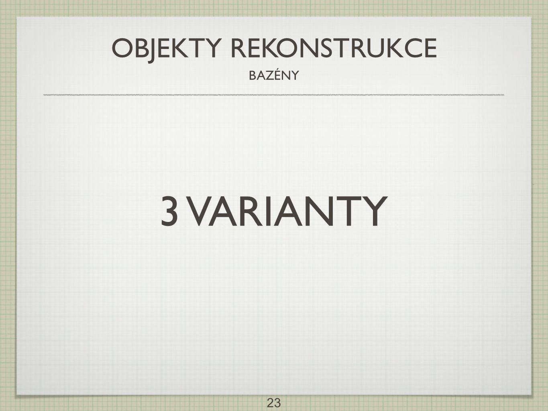 23 OBJEKTY REKONSTRUKCE BAZÉNY 3 VARIANTY