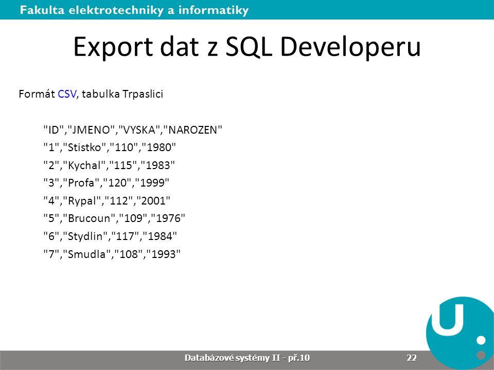 Export dat z SQL Developeru Formát CSV, tabulka Trpaslici