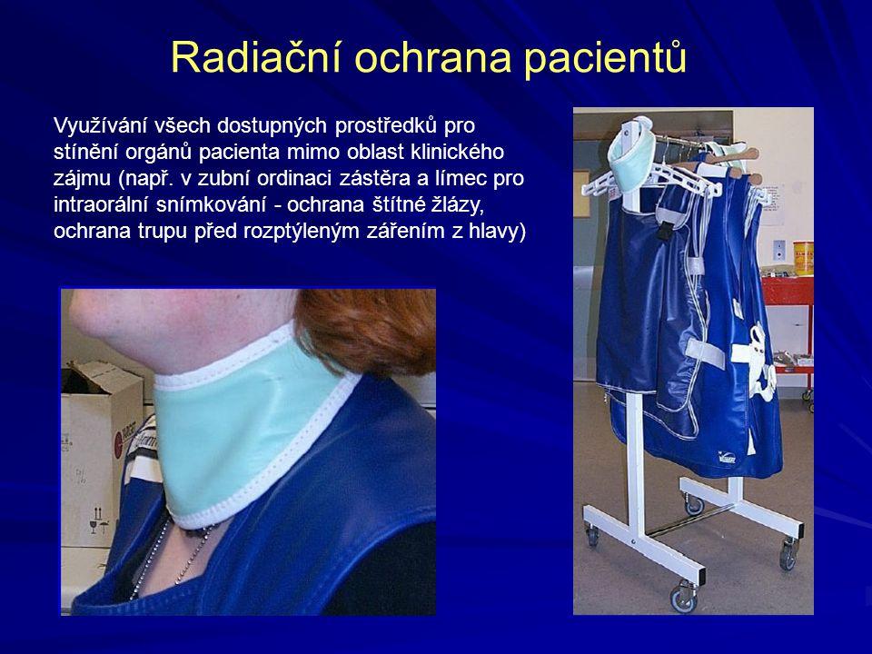 Radiační ochrana pacientů Využívání všech dostupných prostředků pro stínění orgánů pacienta mimo oblast klinického zájmu (např. v zubní ordinaci zástě
