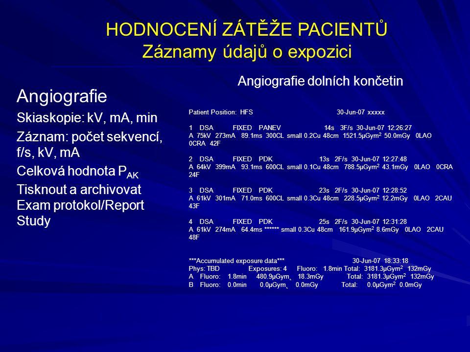 HODNOCENÍ ZÁTĚŽE PACIENTŮ Záznamy údajů o expozici Angiografie Skiaskopie: kV, mA, min Záznam: počet sekvencí, f/s, kV, mA Celková hodnota P AK Tiskno