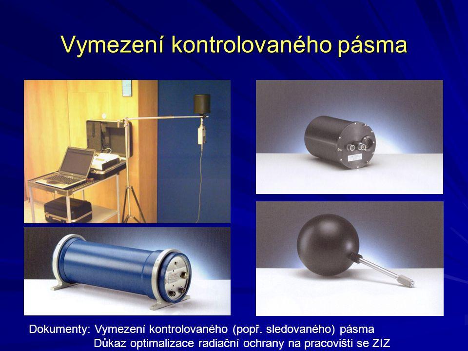 Vymezení kontrolovaného pásma Dokumenty: Vymezení kontrolovaného (popř. sledovaného) pásma Důkaz optimalizace radiační ochrany na pracovišti se ZIZ