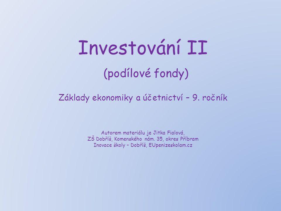 Investování II (podílové fondy) Základy ekonomiky a účetnictví – 9.