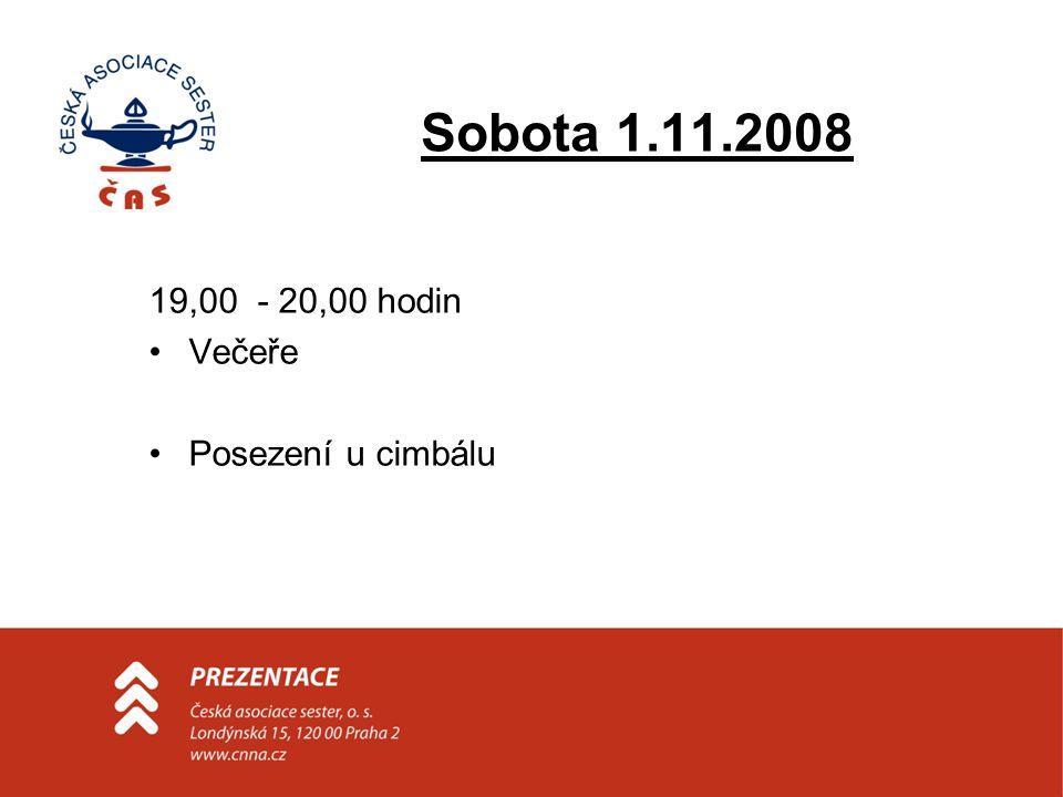 Sobota 1.11.2008 19,00 - 20,00 hodin •Večeře •Posezení u cimbálu