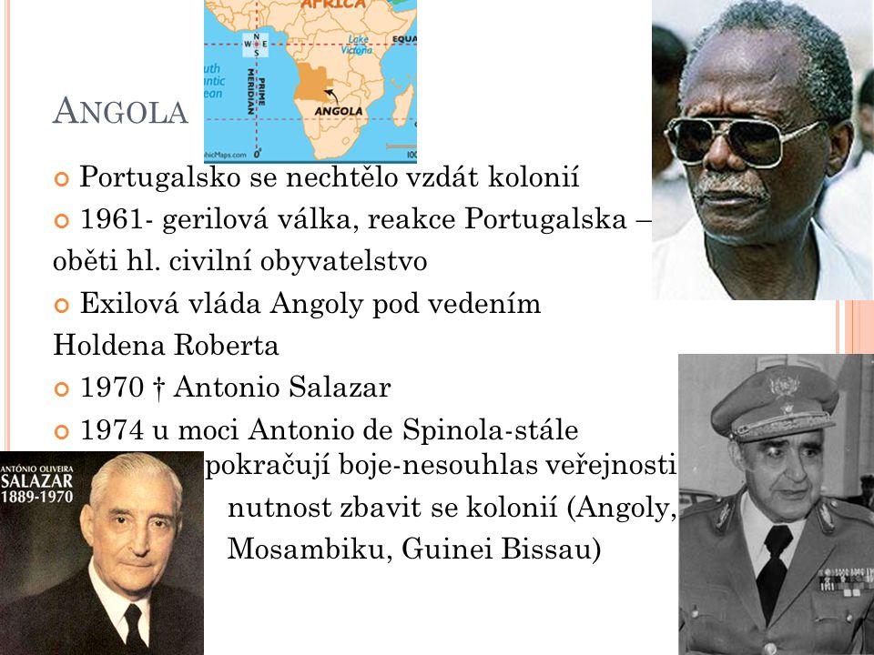1975- V Angole soupeří o moc několik skupin – občanská válka Augostino Neto – vůdce jedné ze sk.