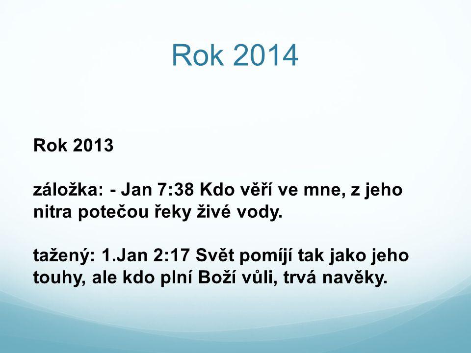 Rok 2014 Sním o čokoládové církvi:...modleme se 1)za pastory (Viktor, Jirka) 2) za všechny starší 3) za každého, kdo má cokoliv ve sboru na starost (kdo zodpovídá za kteroukoliv službu)
