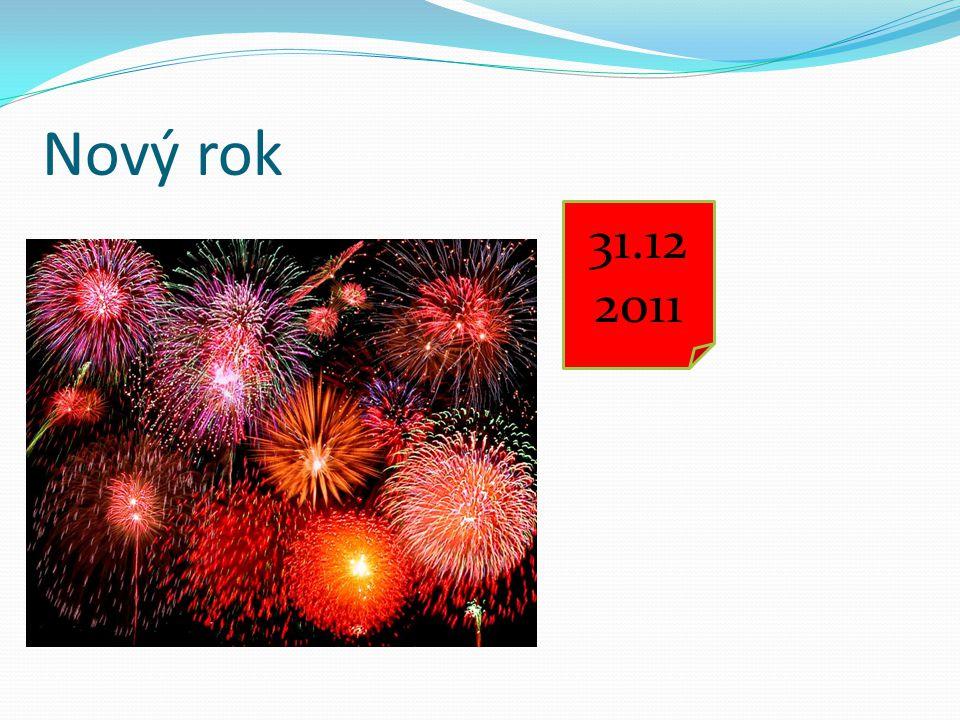 Nový rok 31.12 2011 1.1 2012