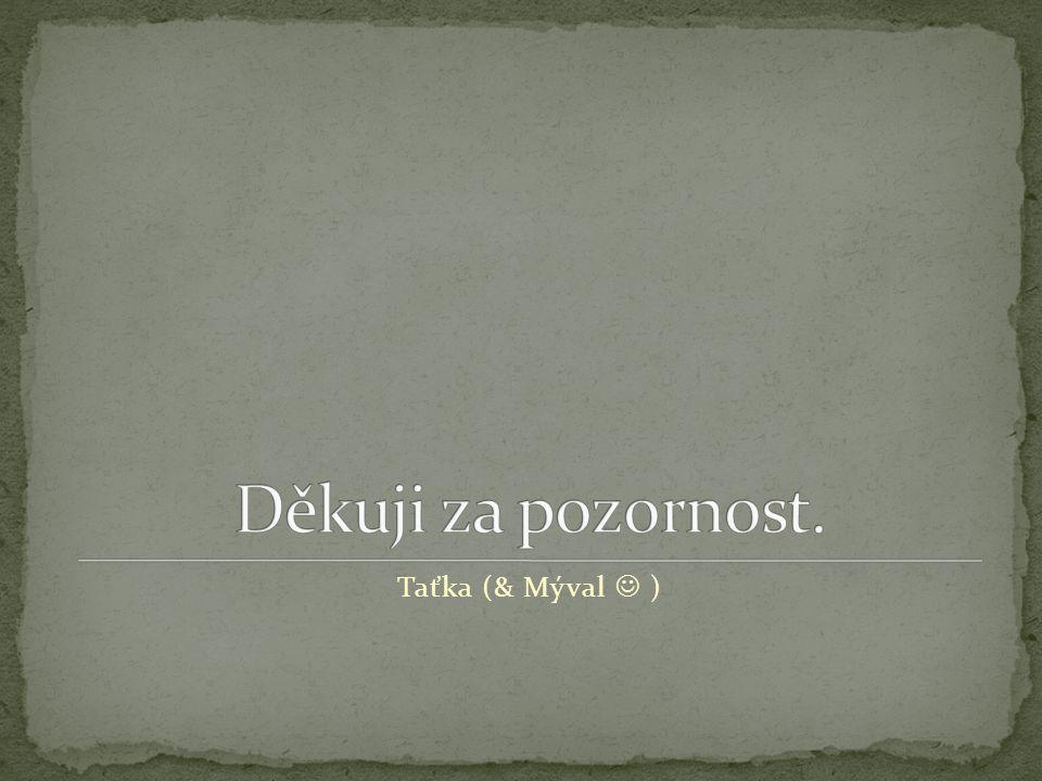 Taťka (& Mýval  )