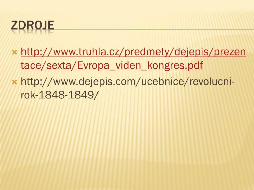  http://www.truhla.cz/predmety/dejepis/prezen tace/sexta/Evropa_viden_kongres.pdf http://www.truhla.cz/predmety/dejepis/prezen tace/sexta/Evropa_vide
