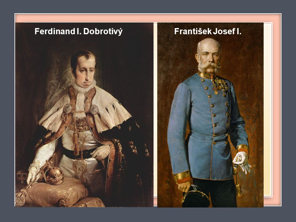 Ferdinand I. DobrotivýFrantišek Josef I.