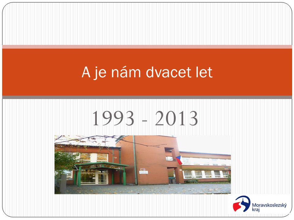 1993 - 2013 A je nám dvacet let