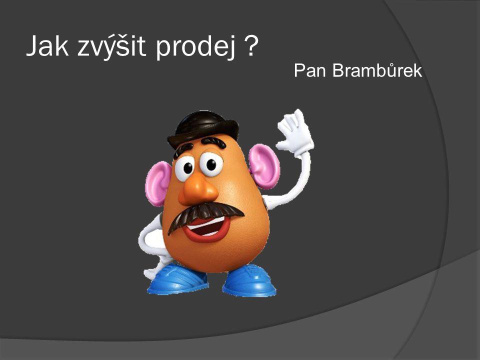 Jak zvýšit prodej Pan Brambůrek