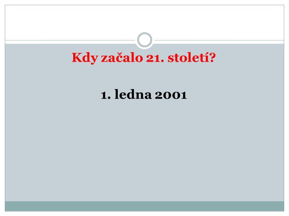 Kdy začalo 21. století? 1. ledna 2001