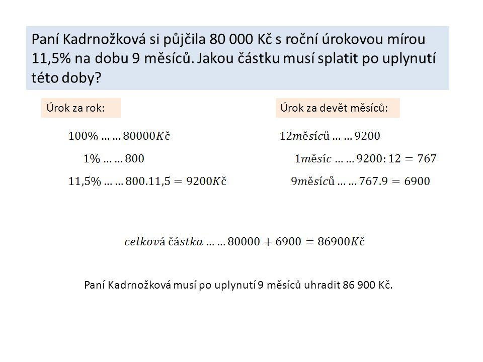 Paní Horáková si uložila do banky 13.2.2010 částku 580 000 Kč s roční úrokovou mírou 2,8%.