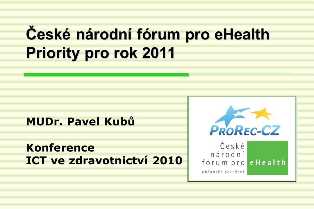 České národní fórum pro eHealth Priority pro rok 2011 MUDr.