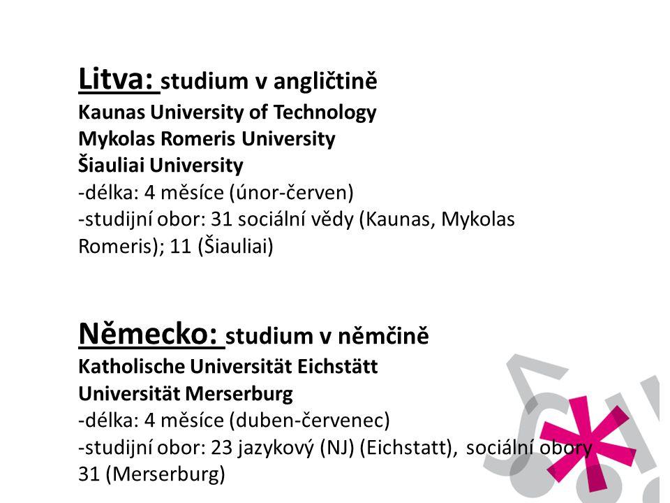 Litva: studium v angličtině Kaunas University of Technology Mykolas Romeris University Šiauliai University -délka: 4 měsíce (únor-červen) -studijní ob