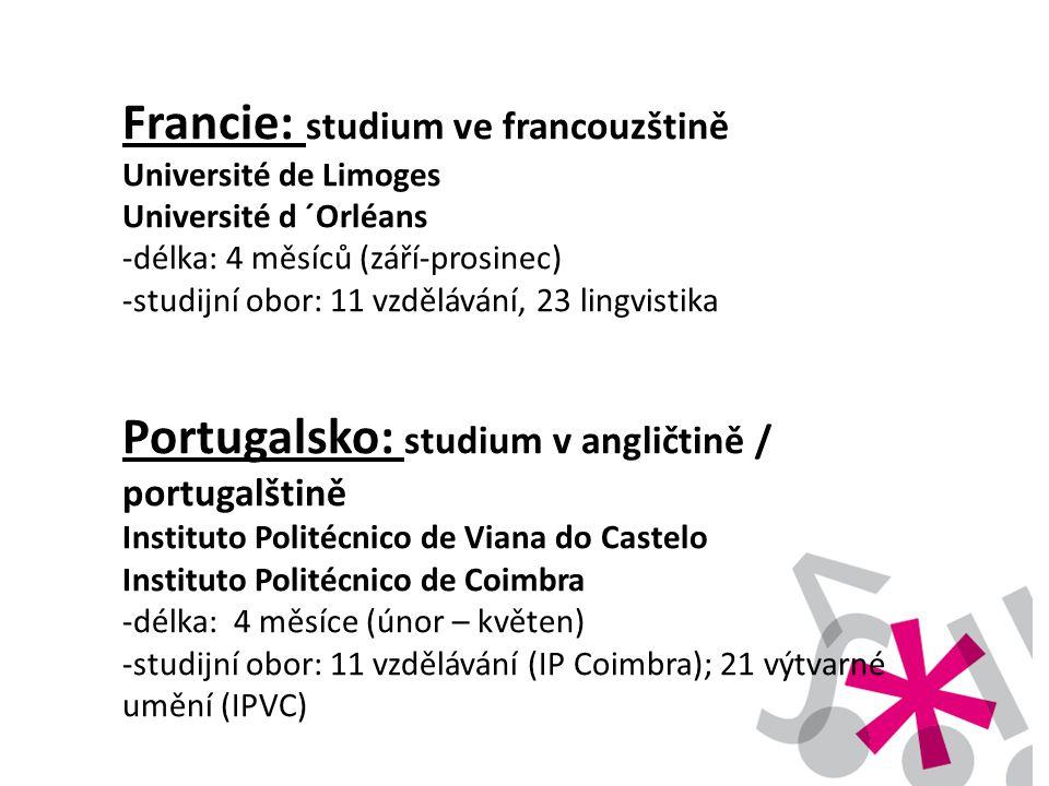 Francie: studium ve francouzštině Université de Limoges Université d ´Orléans -délka: 4 měsíců (září-prosinec) -studijní obor: 11 vzdělávání, 23 lingv