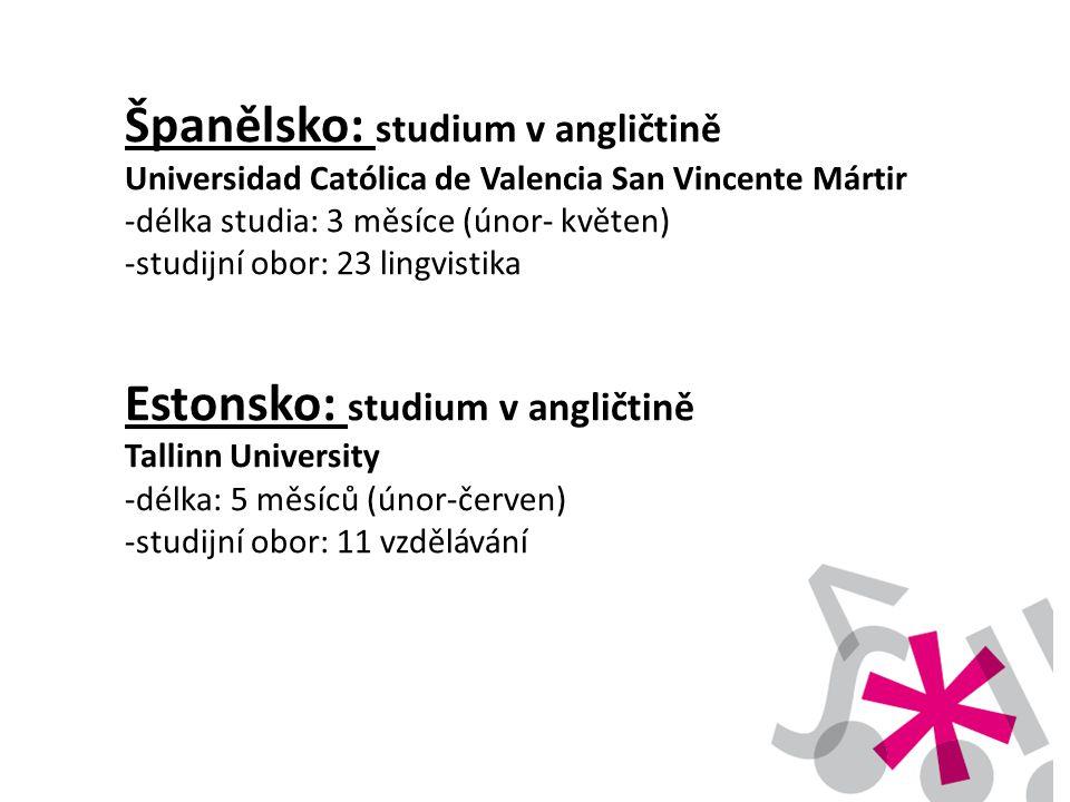 Španělsko: studium v angličtině Universidad Católica de Valencia San Vincente Mártir -délka studia: 3 měsíce (únor- květen) -studijní obor: 23 lingvis