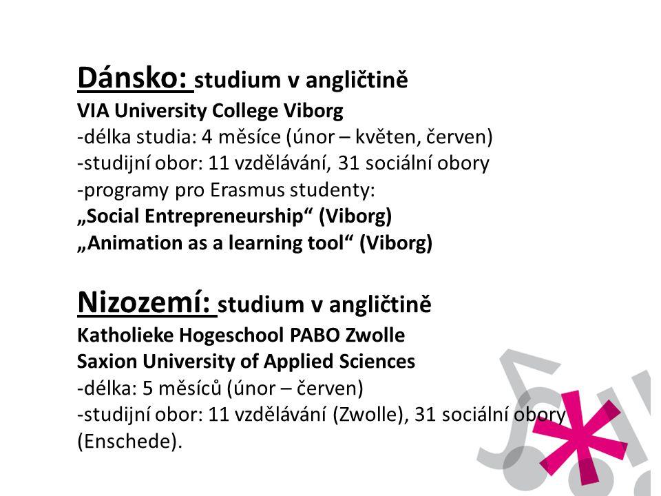 Dánsko: studium v angličtině VIA University College Viborg -délka studia: 4 měsíce (únor – květen, červen) -studijní obor: 11 vzdělávání, 31 sociální
