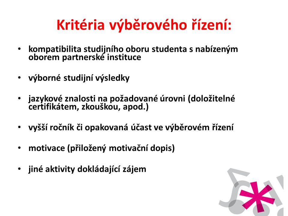 Kritéria výběrového řízení: • kompatibilita studijního oboru studenta s nabízeným oborem partnerské instituce • výborné studijní výsledky • jazykové z