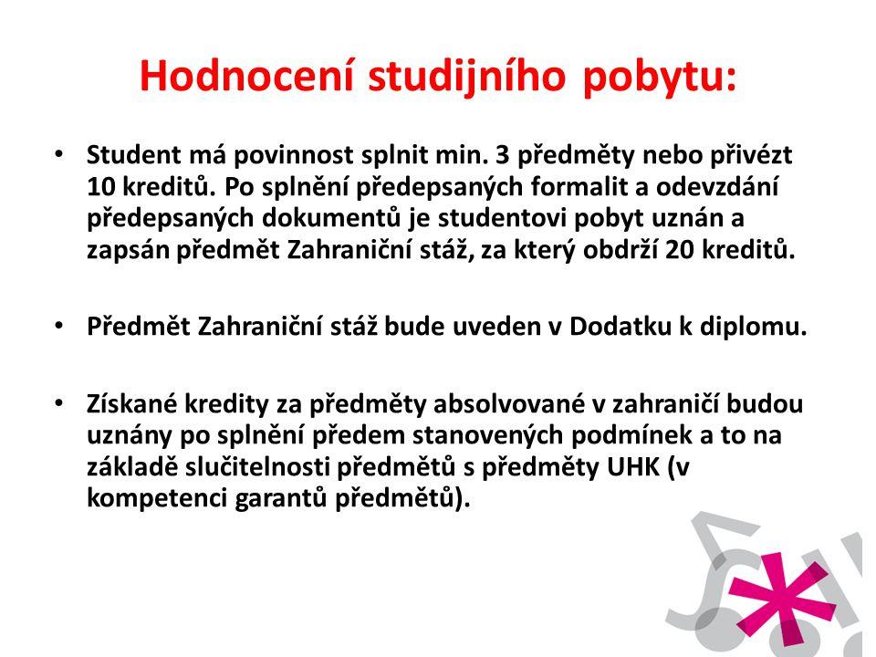 Hodnocení studijního pobytu: • Student má povinnost splnit min. 3 předměty nebo přivézt 10 kreditů. Po splnění předepsaných formalit a odevzdání přede