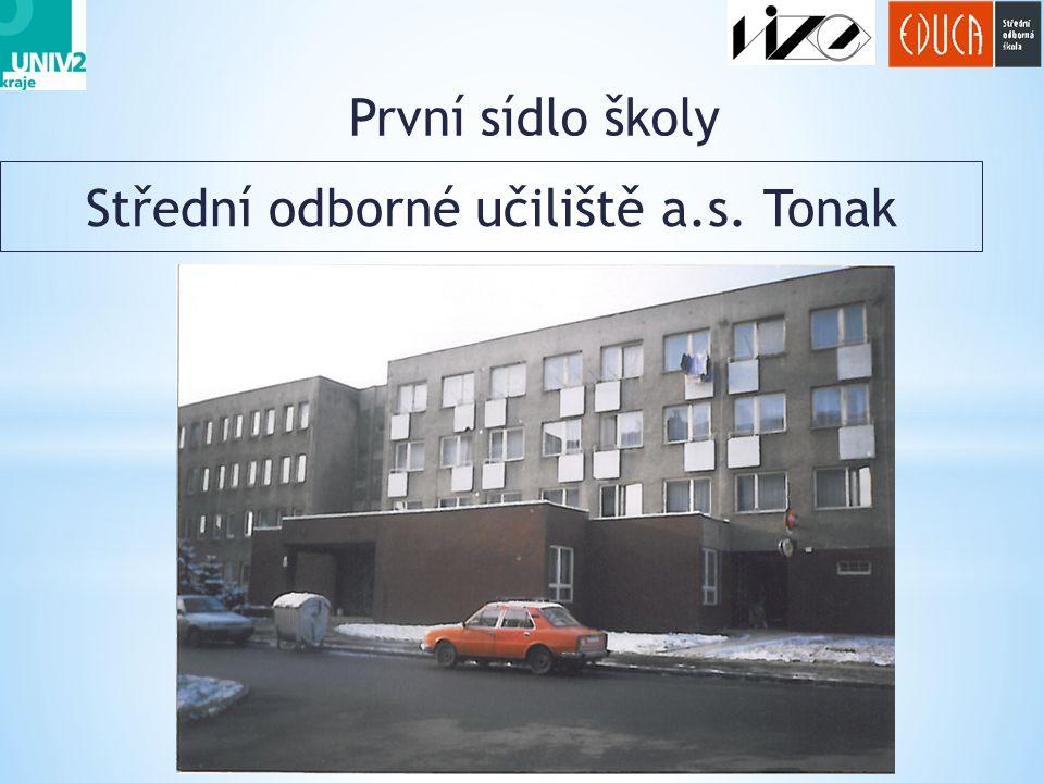 První sídlo školy 6 Střední odborné učiliště a.s. Tonak
