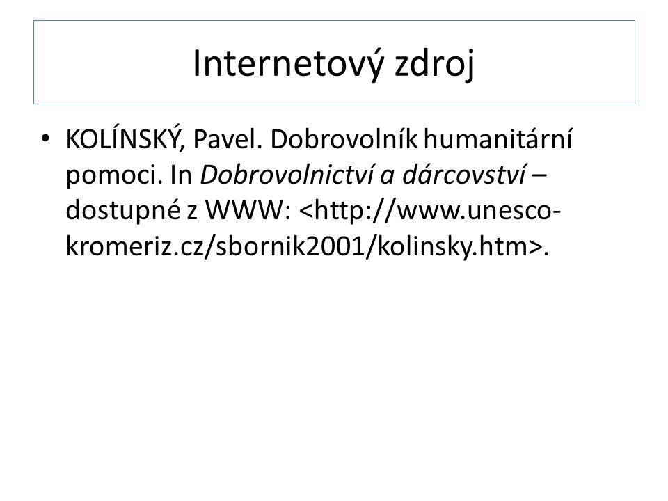 Internetový zdroj • KOLÍNSKÝ, Pavel.Dobrovolník humanitární pomoci.