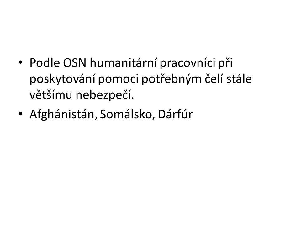 • Podle OSN humanitární pracovníci při poskytování pomoci potřebným čelí stále většímu nebezpečí.