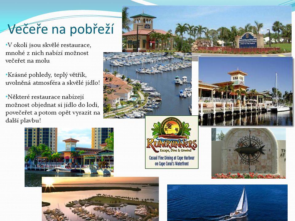 Večeře na pobřeží • V okolí jsou skvělé restaurace, mnohé z nich nabízí možnost večeřet na molu • Krásné pohledy, teplý větřík, uvolněná atmosféra a s
