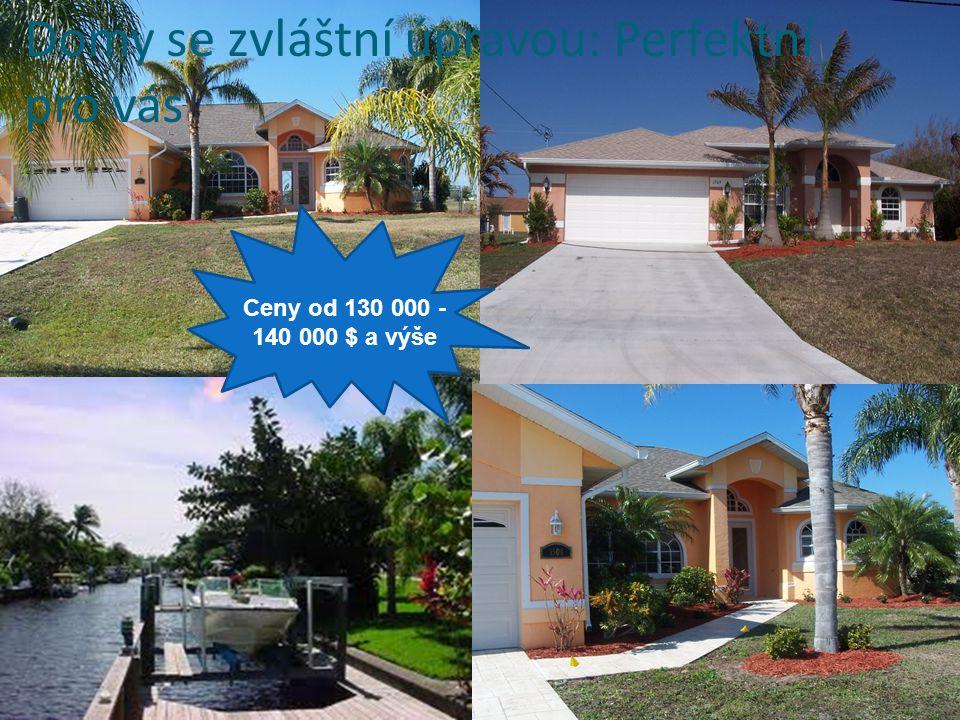 Domy se zvláštní úpravou: Perfektní pro vás Ceny od 130 000 - 140 000 $ a výše