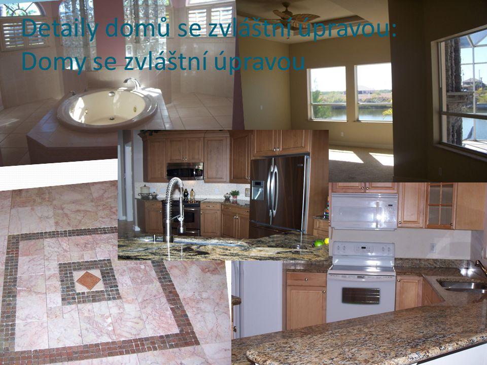 Detaily domů se zvláštní úpravou: Domy se zvláštní úpravou