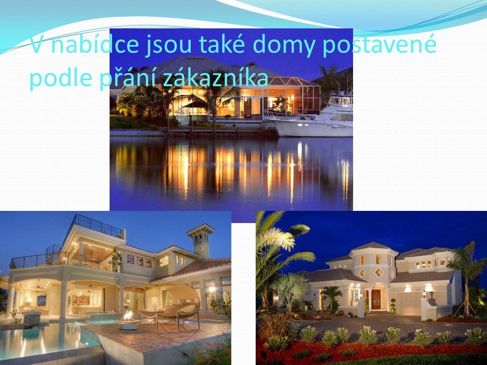 V nabídce jsou také domy postavené podle přání zákazníka