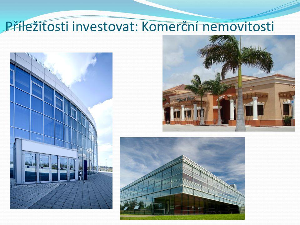 Příležitosti investovat: Komerční nemovitosti