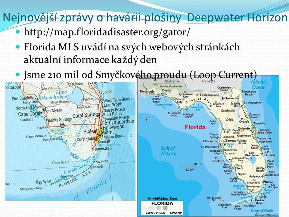 Nejnovější zprávy o havárii plošiny Deepwater Horizon  http://map.floridadisaster.org/gator/  Florida MLS uvádí na svých webových stránkách aktuální